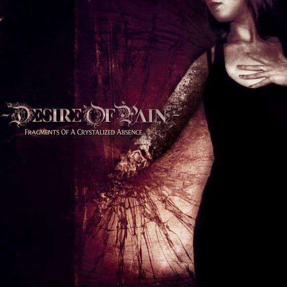 Desire Of Pain – Fragments of a crystalized absence