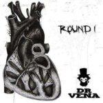 Dr Vena - Round 1
