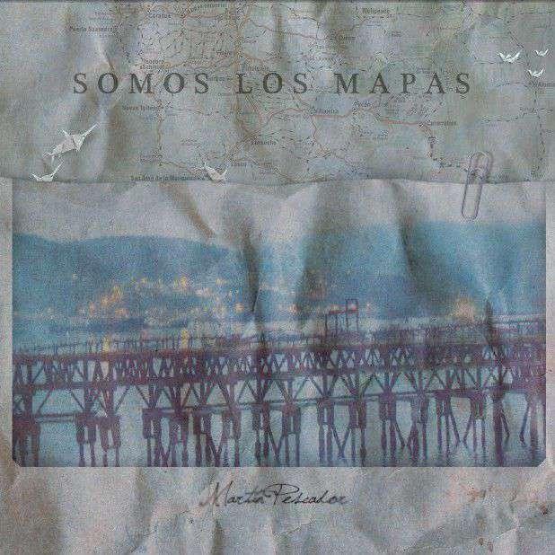 Martín Pescador «Somos los Mapas»