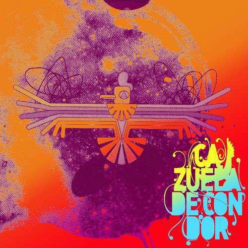 Cazuela de Cóndor – Pánico, Pasión, Locura y Muerte  – Orbita Records (2009)