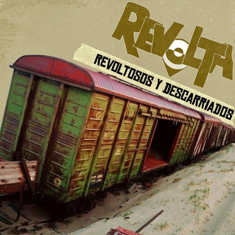 Revolta «Revoltosos y Descarriados» (2013)
