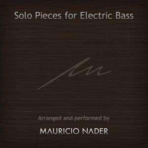 Mauricio Nader - Carátula Solo Pieces for Electric Bass