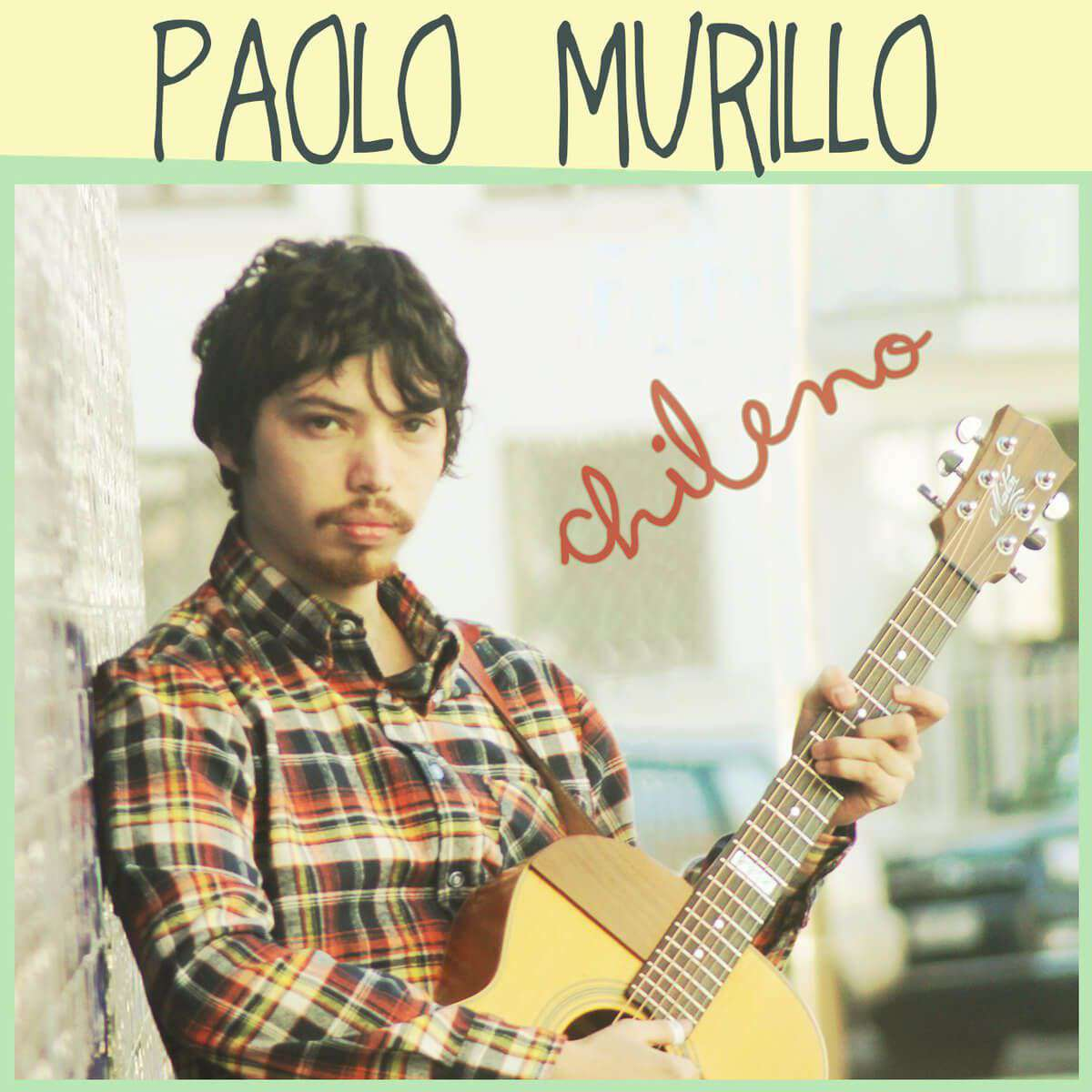 Paolo Murillo – Chileno (2013)