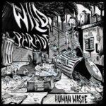 "Wild Parade ""Human Waste"""