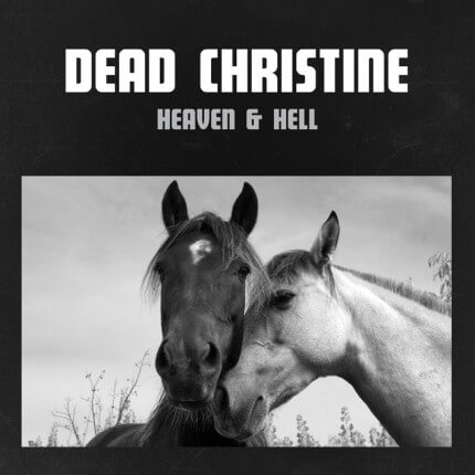 "Dead Christine  ""Heaven and Hell "" (2016)"