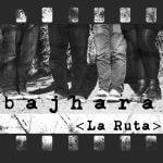 Bajhara – La Ruta (2016)