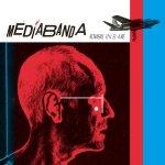Mediabanda-Bombas en el Aire (2017)