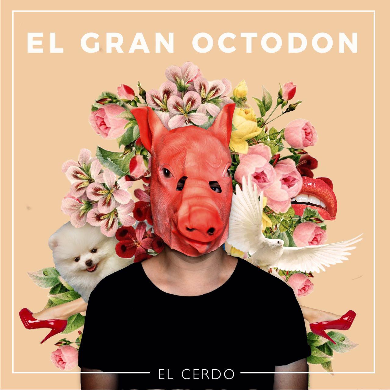 El Gran Octodon – El Cerdo (2018)