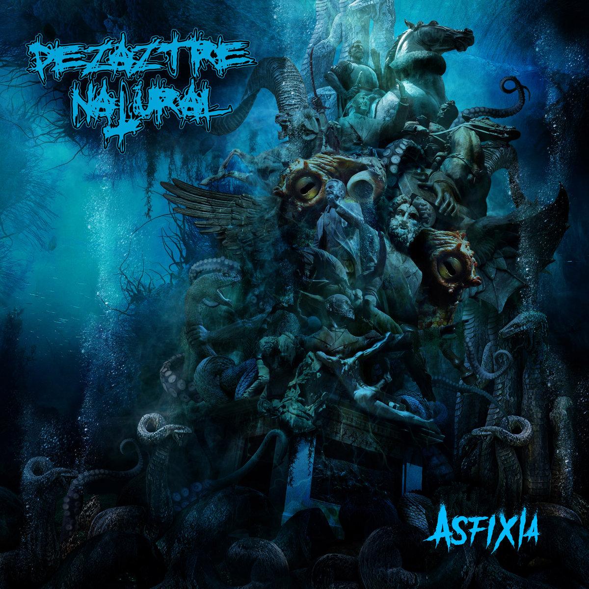 Dezaztre Natural – Asfixia (2018)