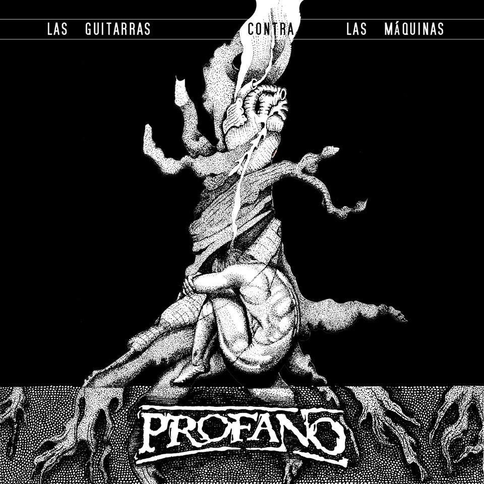 Profano – Las guitarras contra las máquinas (2019)