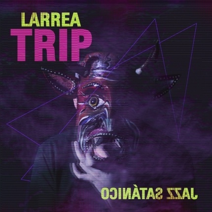 Larrea Trip – Jazz Satánico (2019)