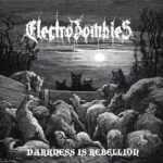 Electrozombies - Darkness is Rebellion (2019)