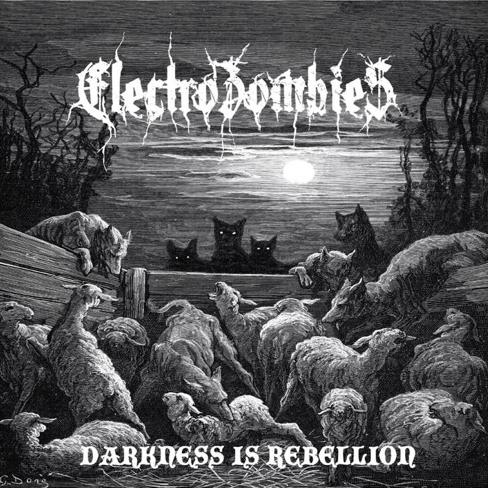 Electrozombies – Darkness is Rebellion (2019)