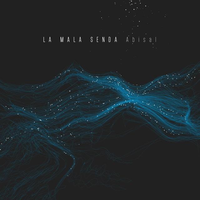 La Mala Senda – Abisal (2019)