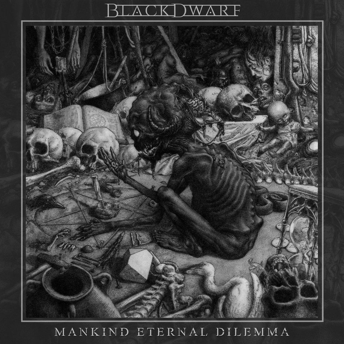 Blackdwarf – Mankind Eternal Dilemma (2019)