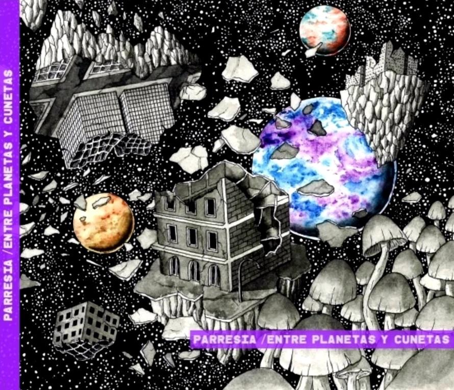 Parresía – Entre Planetas Y Cunetas (2019)