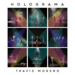 Travis Moreno - Holograma (2019)