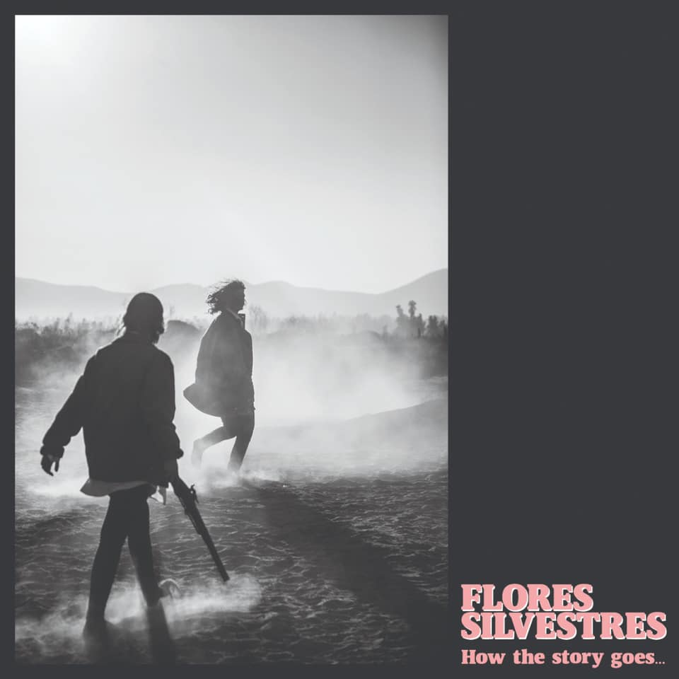 Flores Silvestres – How the Story Goes (2020)