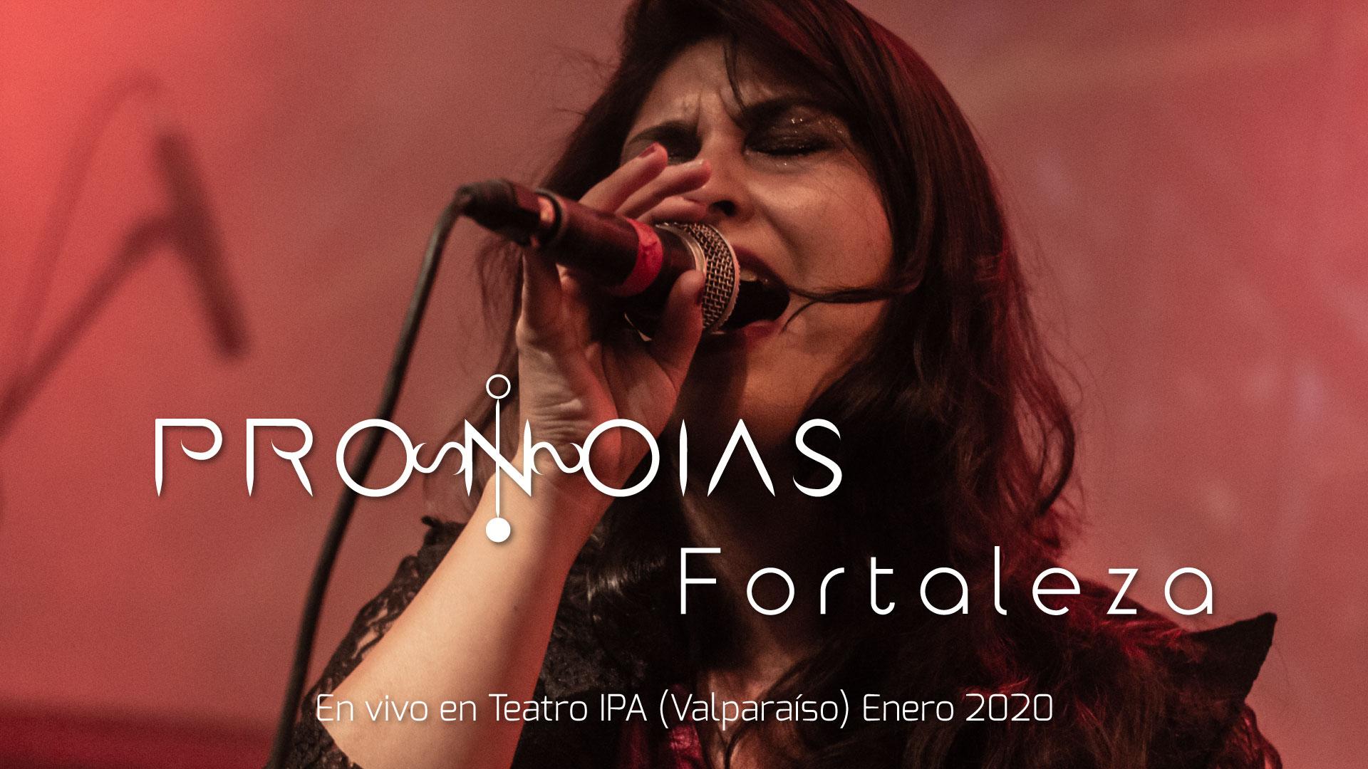 Pronoias presenta videoclip en vivo «Fortaleza» (2020)