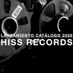 Sello Hiss Records inaugura su catálogo 2020